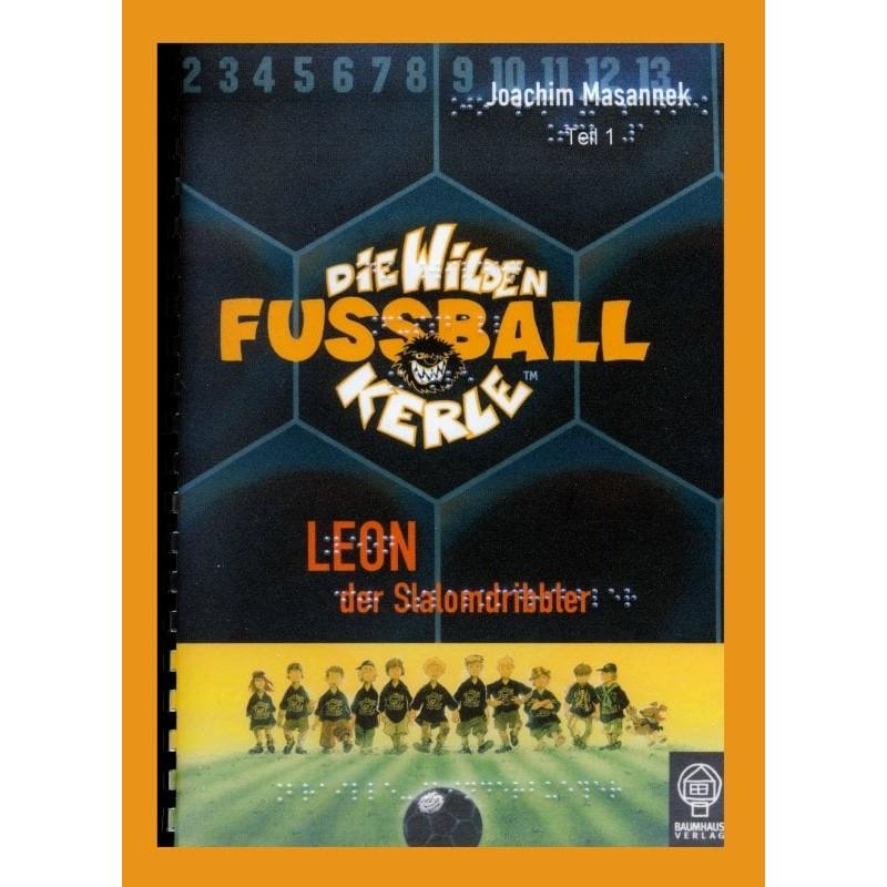 Ein Bild von dem Buch Die Wilden Fussballkerle, Leon der Slalomdribbler. Band 1