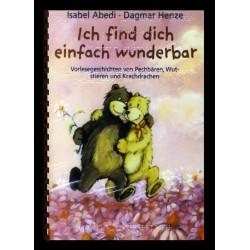 Gehe zu Ich find dich einfach wunderbar. Vorlesegeschichten von Pechbären, Wutstieren und Krachdrachen