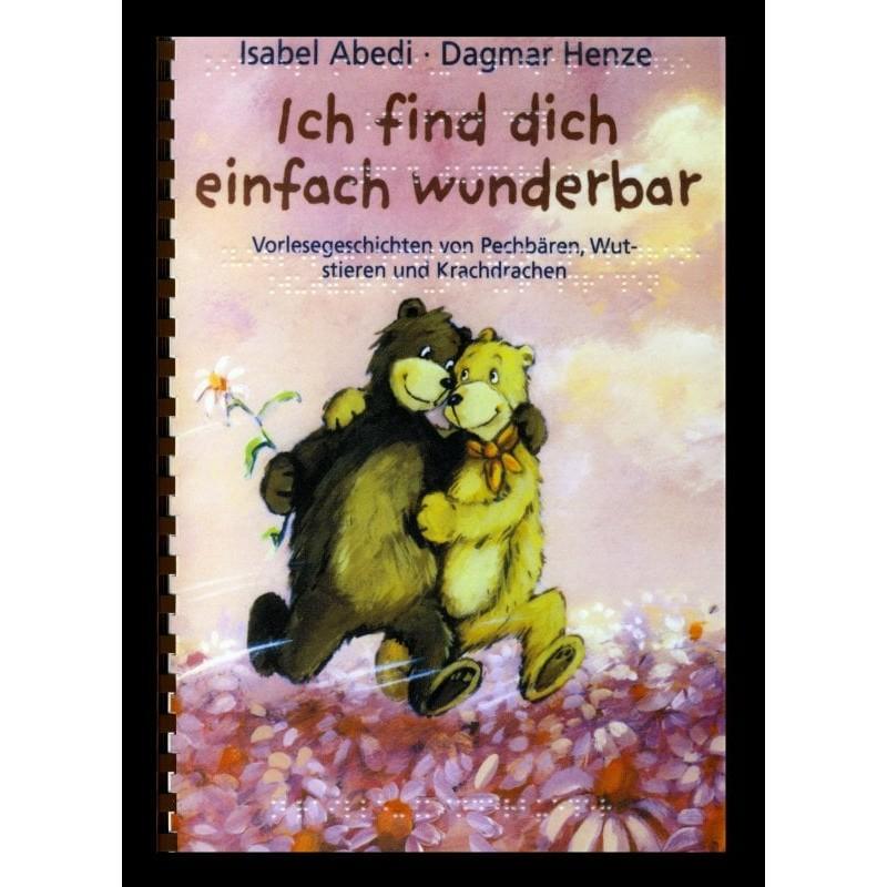 Ein Bild von dem Buch Ich find dich einfach wunderbar. Vorlesegeschichten von Pechbären, Wutstieren und Krachdrachen