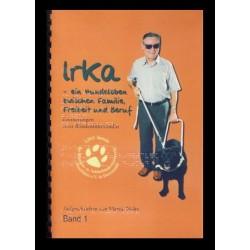 Ein Bild von dem Buch Irka, ein Hundeleben zwischen Familie, Freizeit und Beruf Band 1