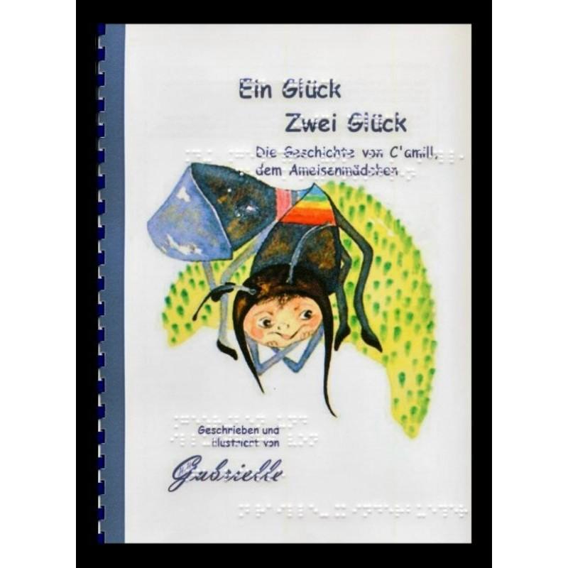 Ein Bild von dem Buch Ein Glück... Die Geschichte von C'amill, dem Ameisenmädchen