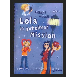 Lola in geheimer Mission -...