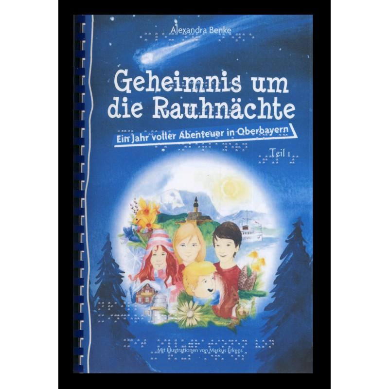Geheimnis um die Rauhnächte Ein Jahr voller Abenteuer in Oberbayern Band 1